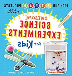 Awesome Science Experiments for Kids: 100+ Fun STEM / STEAM